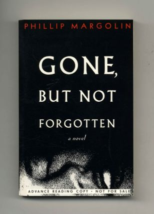 Gone, But Not Forgotten: A Novel. Phillip Margolin