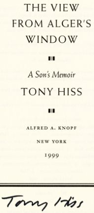 The View from Alger's Window: A Son's Memoir - 1st Edition/1st Printing