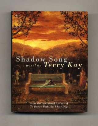 Shadow Song - 1st Edition/1st Printing. Terry Kay