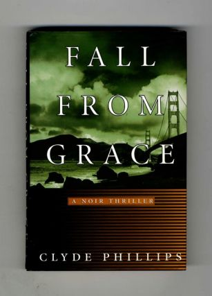 Fall from Grace: A Noir Thriller - 1st Edition/1st Printing