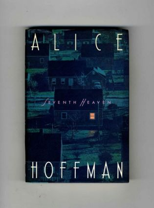 Seventh Heaven - 1st Edition/1st Printing. Alice Hoffman