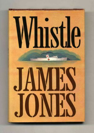 Whistle - 1st Edition/1st Printing. James Jones