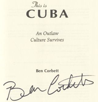 This is Cuba, An Outlaw Culture Survives - 1st Edition/1st Printing
