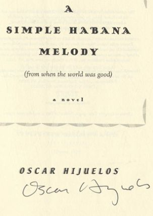 A Simple Habana Melody (From When the World Was Good) - 1st Edition/1st Printing