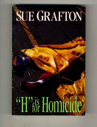 """H"" is for Homicide - 1st Edition/1st Printing. Sue Grafton"