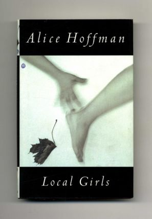 Local Girls - 1st Edition/1st Printing. Alice Hoffman