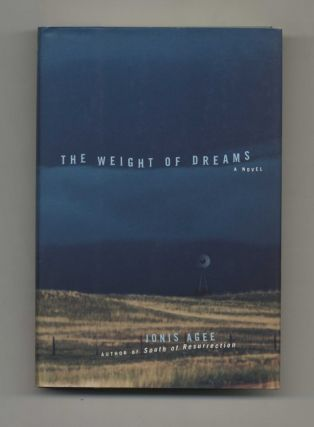 The Weight of Dreams - 1st Edition/1st Printing. Jonis Agee.