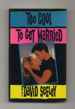 Too Cool to Get Married - 1st Edition/1st Printing