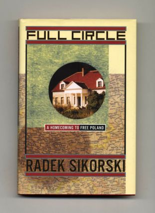 Full Circle: A Homecoming to Free Poland - 1st Edition/1st Printing