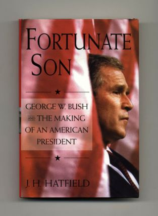 Fortunate Son: George W. Bush and the Making of an American President - 1st Edition/1st...