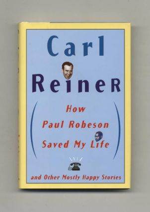 How Paul Robeson Saved My Life and Mostly Happy Stories - 1st Edition/1st Printing