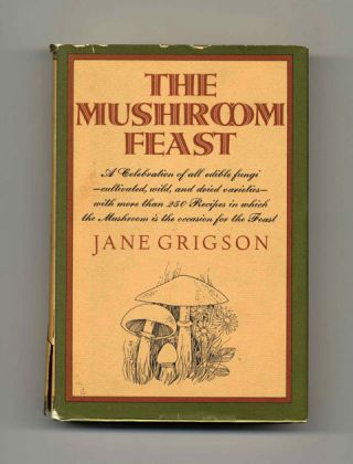 The Mushroom Feast - 1st Edition/1st Printing. Jane Grigson