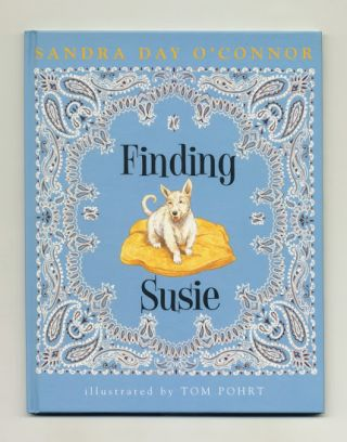Finding Susie - 1st Edition/1st Printing. Sandra Day O'Connor