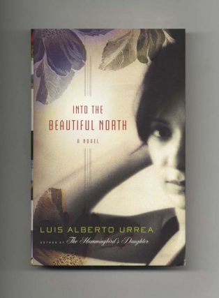 Into the Beautiful North - 1st Edition/1st Printing