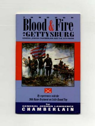 Through Blood & Fire At Gettysburg: General Joshua Chamberlain and the 20th Maine - 1st Edition/1st Printing