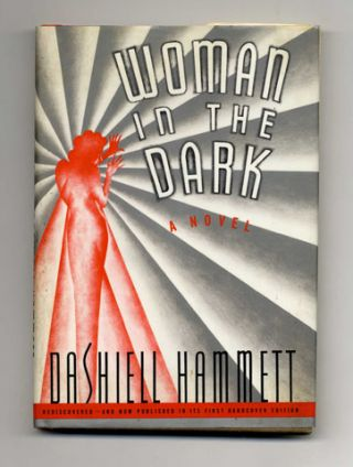 Woman in the Dark: A Novel of Dangerous Romance - 1st Edition/1st Printing