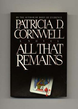 All That Remains - 1st Edition/1st Printing. Patricia Daniels Cornwell