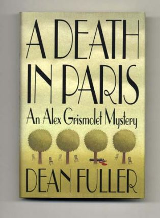 A Death in Paris - 1st Edition/1st Printing. Dean Fuller