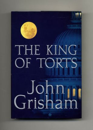 The King of Torts - 1st Edition/1st Printing. John Grisham