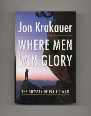 Where Men Win Glory; The Odyssey Of Pat Tillman - 1st Edition/1st Printing