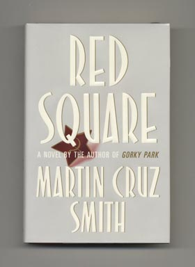 Red Square - 1st Edition/1st Printing. Martin Cruz Smith