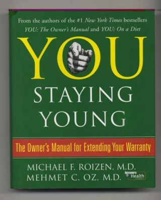 You: Staying Young: the Owner's Manual for Extending Your Warranty - 1st Edition/1st Printing