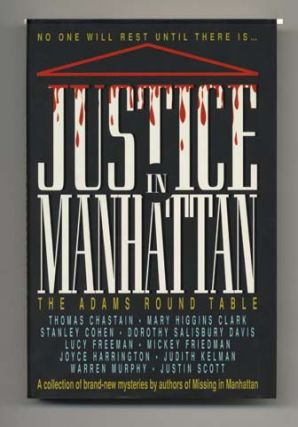 Justice In Manhattan: The Adams Round Table - 1st Edition/1st Printing. Thomas Chastain, Mary...