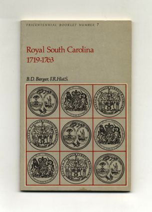 Royal South Carolina: 1719-1763 - 1st Edition/1st Printing