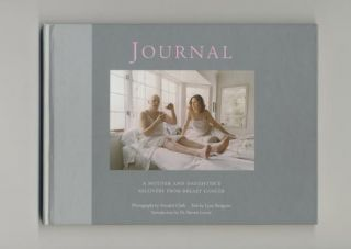 Journal: A Mother And Daughter's Recovery From Breast Cancer - 1st Edition/1st Printing. Lynn...