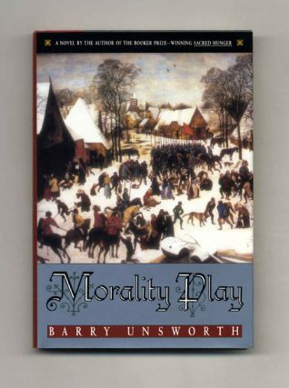 Morality Play - 1st Edition/1st Printing. Barry Unsworth