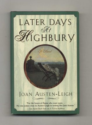 Later Days At Highbury - 1st Edition/1st Printing. Joan Austen-Leigh