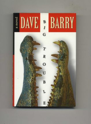 Big Trouble - 1st Edition/1st Printing. Dave Barry
