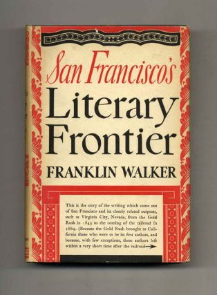 San Francisco's Literary Frontier - 1st Edition/1st Printing. Franklin Walker