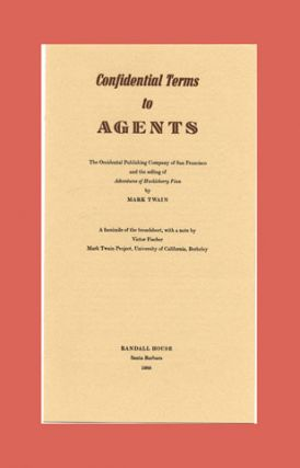 Confidential Terms to Agents The Occidental Publishing Company of San Francisco and the Selling of Adventures of Huckleberry Finn. Mark Twain.