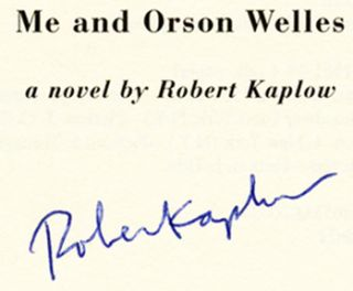 Me and Orson Welles - 1st Edition/1st Printing