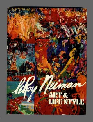 LeRoy Neiman: Art & Life Style - 1st Edition/1st Printing