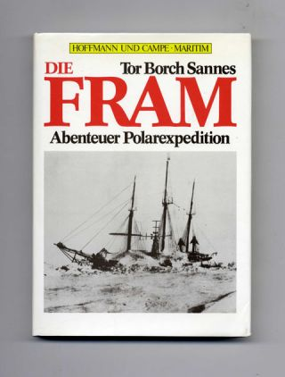 Die Fram: Abenteuer Polarexpedition - 1st German Edition/1st Printing