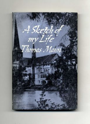 A Sketch of My Life - 1st UK Edition/1st Printing. Thomas Mann