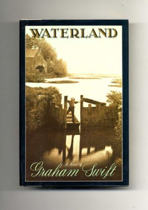 Waterland - 1st US Edition/1st Printing. Graham Swift