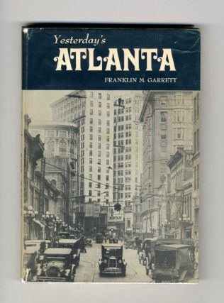 Yesterday's Atlanta: Seemann's Historic Cities Series No. 8. Franklin M. Garrett.