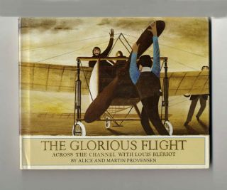 The Glorious Flight: Across the Channel with Louis Blériot - 1st UK Edition/1st Printing