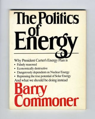 The Politics of Energy. Barry Commoner