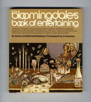 The Bloomingdale's Book of Entertaining - 1st Edition/1st Printing. Ariane Batterberry, Michael Batterberry.