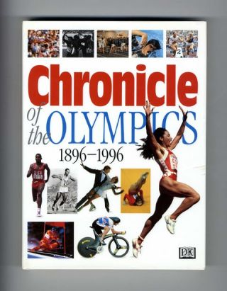 Chronicle of the Olympics: 1896-1996 - 1st US Edition/1st Printing