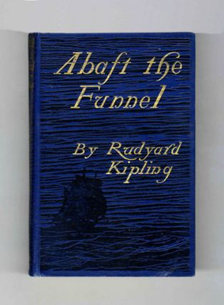 Abaft the Funnel - 1st Edition/1st Printing. Rudyard Kipling