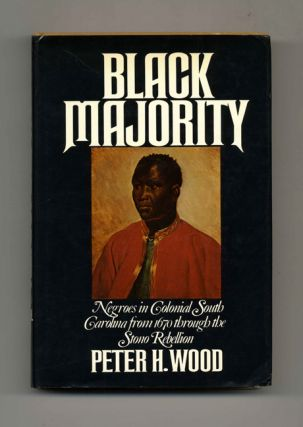 Black Majority: Negroes in Colonial South Carolina from 1670 through the Stono Rebellion - 1st...