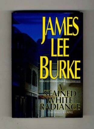 A Stained White Radiance - 1st Edition/1st Printing. James Lee Burke