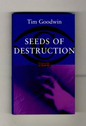 Seeds of Destruction - 1st Edition/1st Printing. Tim Goodwin
