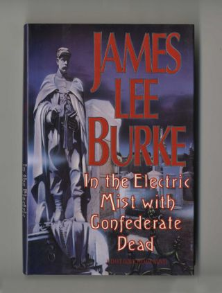 In the Electric Mist with Confederate Dead - 1st Edition/1st Printing