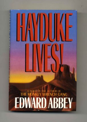 Hayduke Lives! - 1st Edition/1st Printing. Edward Abbey